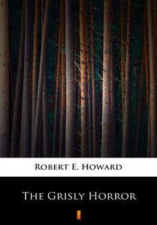 Chomikuj, ebook online The Grisly Horror. Robert E. Howard