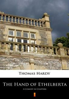 Chomikuj, pobierz ebook online The Hand of Ethelberta. A Comedy in Chapters. Thomas Hardy