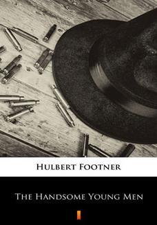 Chomikuj, ebook online The Handsome Young Men. Hulbert Footner