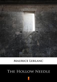 Chomikuj, ebook online The Hollow Needle. Further Adventures of Arsne Lupin. Maurice Leblanc