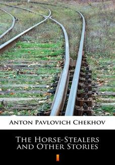 Chomikuj, ebook online The Horse-Stealers and Other Stories. Anton Pavlovich Chekhov