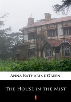 Chomikuj, ebook online The House in the Mist. Anna Katharine Green