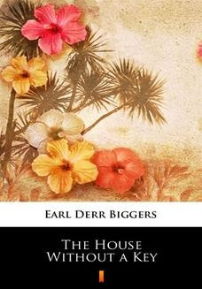 Chomikuj, ebook online The House Without a Key. Earl Derr Biggers
