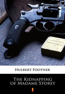 Chomikuj, ebook online The Kidnapping of Madame Storey. Hulbert Footner