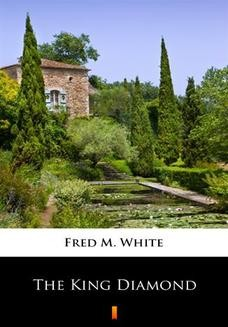 Chomikuj, ebook online The King Diamond. Fred M. White