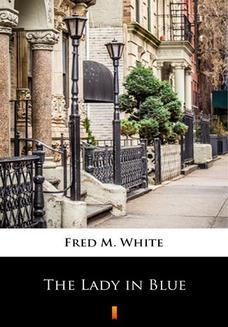 Chomikuj, ebook online The Lady in Blue. Fred M. White