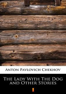 Chomikuj, ebook online The Lady With The Dog and Other Stories. Anton Pavlovich Chekhov