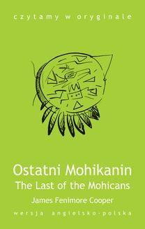 Chomikuj, ebook online The Last of the Mohicans / Ostatni Mohikanin. James Fenimore Cooper