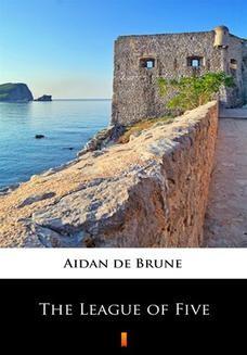 Chomikuj, ebook online The League of Five. Aidan de Brune