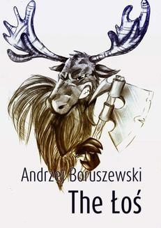 Chomikuj, pobierz ebook online The Łoś. Andrzej Boruszewski
