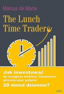 Chomikuj, ebook online The Lunch Time Trader. Marcus de Maria