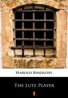 Chomikuj, ebook online The Lute Player. Harold Bindloss