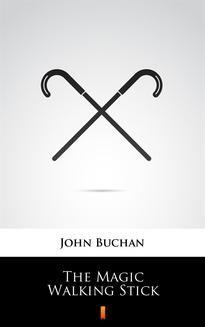 Chomikuj, ebook online The Magic Walking Stick. John Buchan