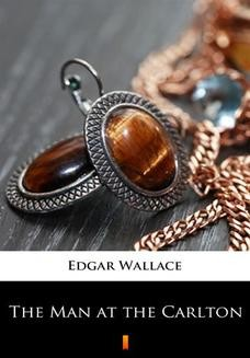 Chomikuj, ebook online The Man at the Carlton. Edgar Wallace