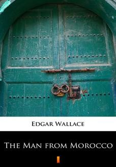 Chomikuj, ebook online The Man from Morocco. Edgar Wallace