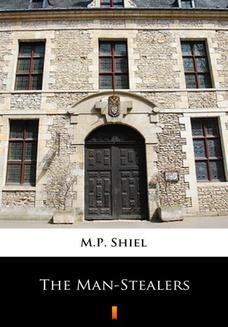 Chomikuj, ebook online The Man-Stealers. M.P. Shiel