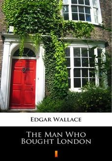 Chomikuj, ebook online The Man Who Bought London. Edgar Wallace