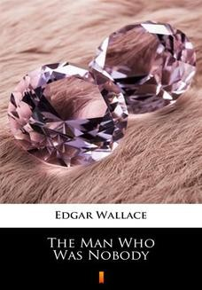 Chomikuj, ebook online The Man Who Was Nobody. Edgar Wallace