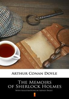 Chomikuj, ebook online The Memoirs of Sherlock Holmes. Illustrated Edition. Arthur Conan Doyle