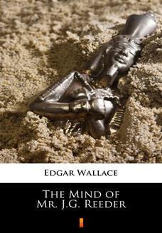 Chomikuj, ebook online The Mind of Mr. J.G. Reeder. Edgar Wallace