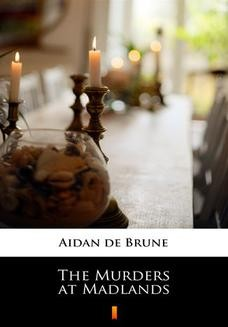 Chomikuj, ebook online The Murders at Madlands. Aidan de Brune