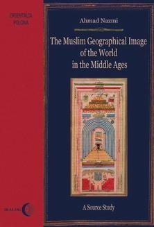 Ebook The Muslim Geographical Image of the World in the middle Ages. A Source Study pdf