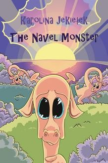 Chomikuj, ebook online The Navel monster. Karolina Jekiełek