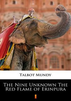 Chomikuj, ebook online The Nine Unknown The Red Flame of Erinpura. Talbot Mundy