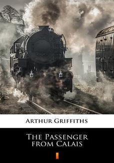 Chomikuj, ebook online The Passenger from Calais. Arthur Griffiths