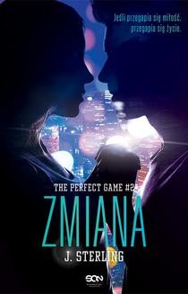 Chomikuj, ebook online The Perfect Game. Tom 2. Zmiana. J. Sterling