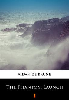 Chomikuj, ebook online The Phantom Launch. Aidan de Brune