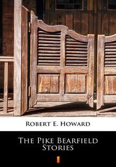 Chomikuj, ebook online The Pike Bearfield Stories. Robert E. Howard