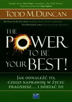 Chomikuj, pobierz ebook online The Power to Be Your Best!. Todd Duncan