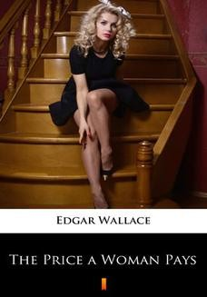 Chomikuj, ebook online The Price a Woman Pays. Edgar Wallace