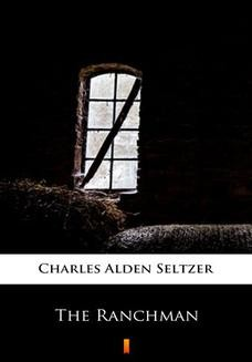 Chomikuj, ebook online The Ranchman. Charles Alden Seltzer