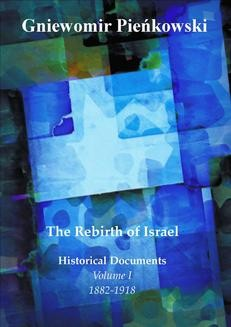Ebook The Rebirth of Israel. Historical Documents. Volume I: 1882-1918. pdf