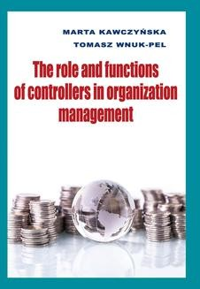 Chomikuj, pobierz ebook online The role and functions of controllers in organization management. Marta Kawczyńska