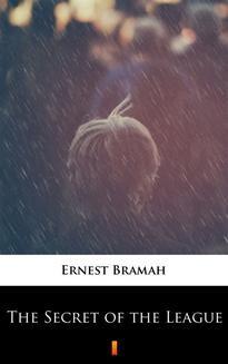 Chomikuj, ebook online The Secret of the League. The Story of a Social War. Ernest Bramah