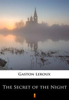 Chomikuj, ebook online The Secret of the Night. Gaston Leroux
