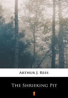 Chomikuj, ebook online The Shrieking Pit. Arthur J. Rees