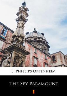 Chomikuj, ebook online The Spy Paramount. E. Phillips Oppenheim