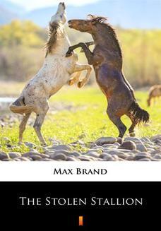 Chomikuj, ebook online The Stolen Stallion. Max Brand