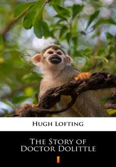 Chomikuj, ebook online The Story of Doctor Dolittle. Hugh Lofting
