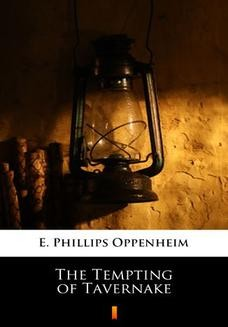 Chomikuj, ebook online The Tempting of Tavernake. E. Phillips Oppenheim