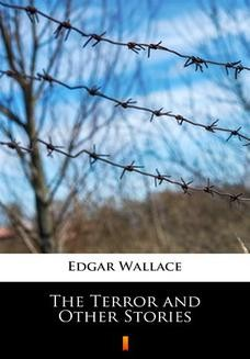 Chomikuj, pobierz ebook online The Terror and Other Stories. Edgar Wallace