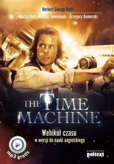 Chomikuj, ebook online The Time Machine. Wehikuł czasu w wersji do nauki angielskiego. Herbert George Wells
