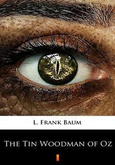 Chomikuj, ebook online The Tin Woodman of Oz. L. Frank Baum