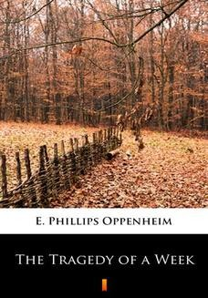 Chomikuj, ebook online The Tragedy of a Week. E. Phillips Oppenheim