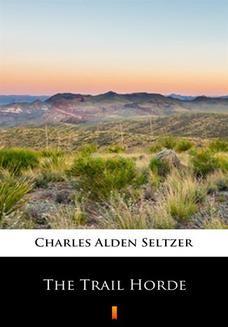 Chomikuj, ebook online The Trail Horde. Charles Alden Seltzer