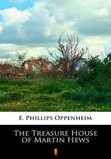 Chomikuj, ebook online The Treasure House of Martin Hews. E. Phillips Oppenheim